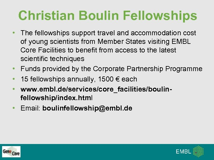 Christian Boulin Fellowships • The fellowships support travel and accommodation cost of young scientists