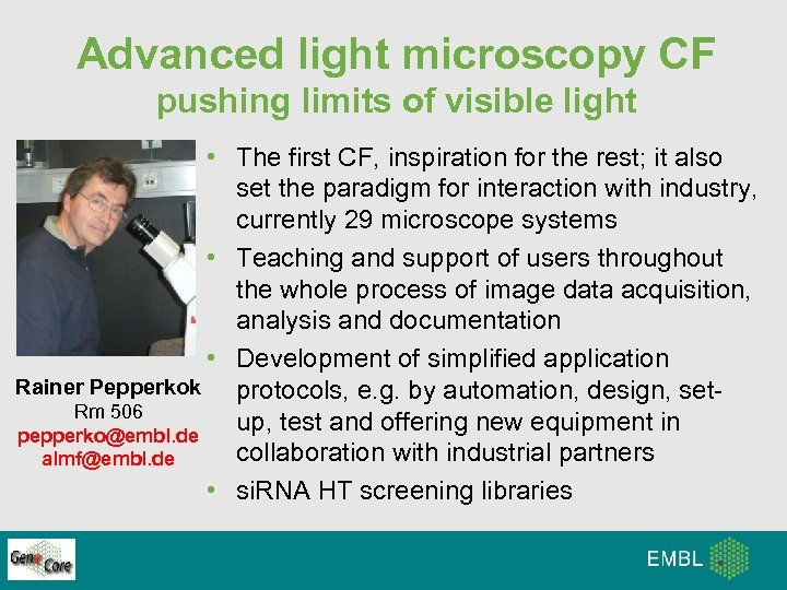 Advanced light microscopy CF pushing limits of visible light • The first CF, inspiration
