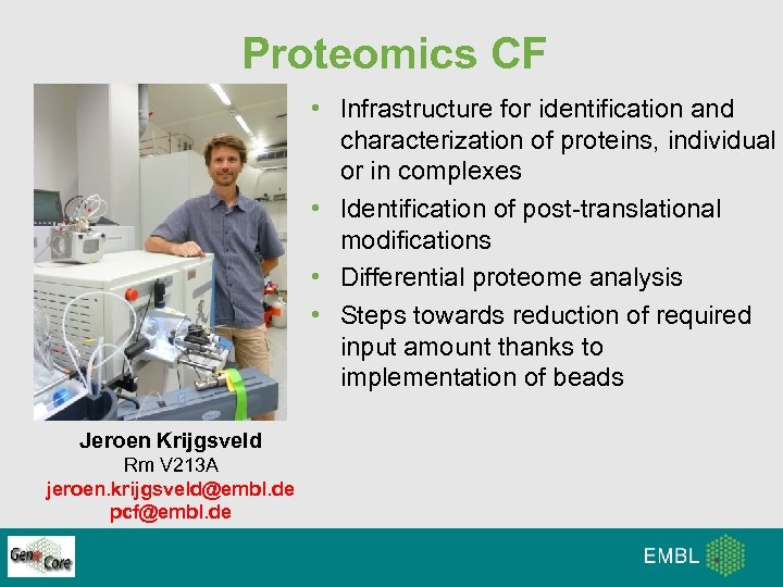 Proteomics CF • Infrastructure for identification and characterization of proteins, individual or in complexes