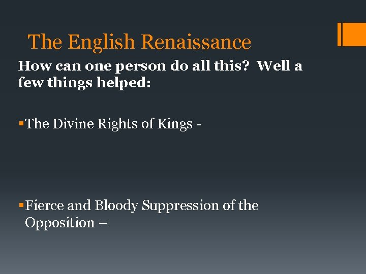 The English Renaissance How can one person do all this? Well a few things