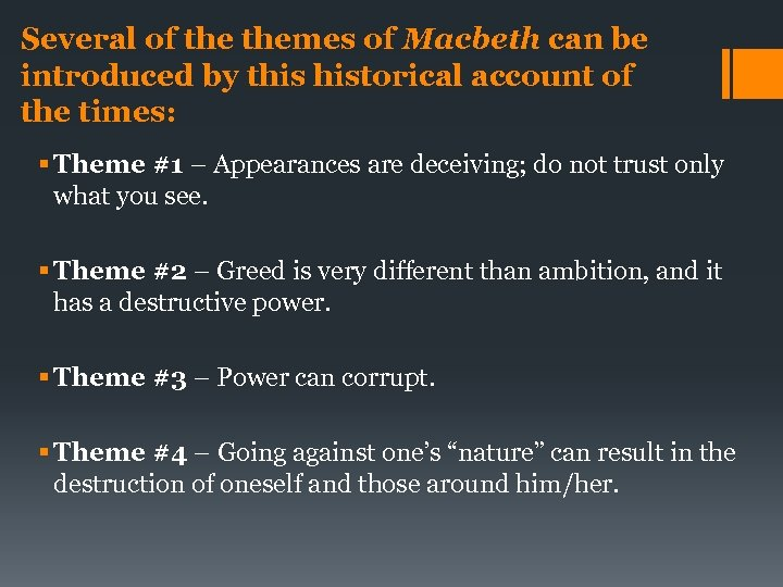 Several of themes of Macbeth can be introduced by this historical account of the
