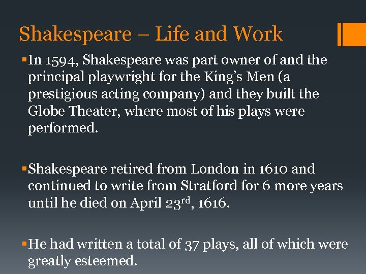 Shakespeare – Life and Work § In 1594, Shakespeare was part owner of and