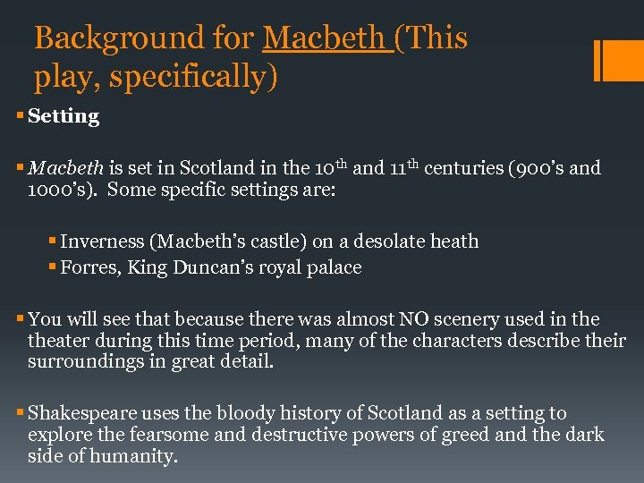 Background for Macbeth (This play, specifically) § Setting § Macbeth is set in Scotland