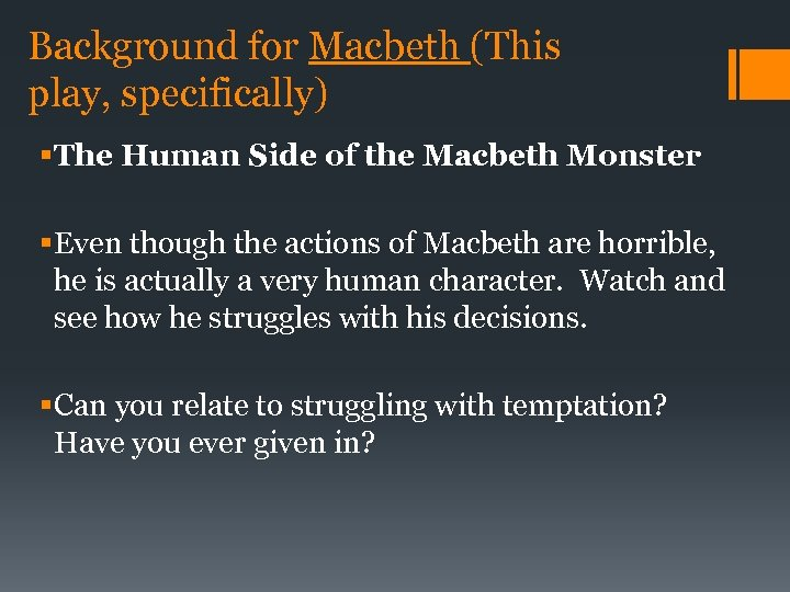 Background for Macbeth (This play, specifically) § The Human Side of the Macbeth Monster
