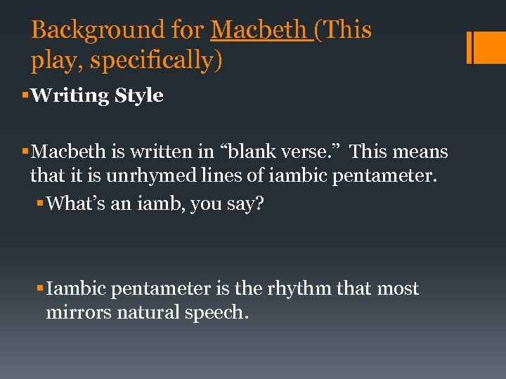 Background for Macbeth (This play, specifically) § Writing Style § Macbeth is written in