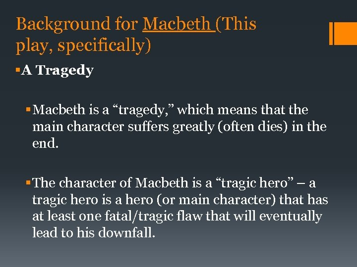 """Background for Macbeth (This play, specifically) § A Tragedy § Macbeth is a """"tragedy,"""