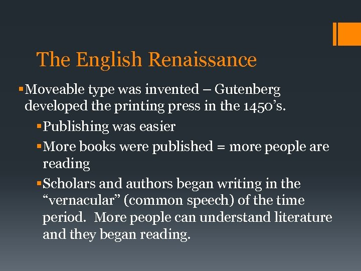 The English Renaissance § Moveable type was invented – Gutenberg developed the printing press
