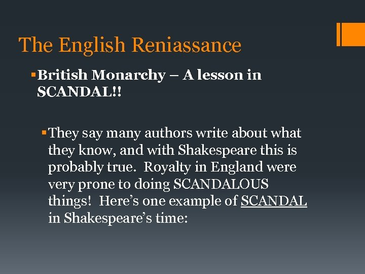 The English Reniassance § British Monarchy – A lesson in SCANDAL!! § They say