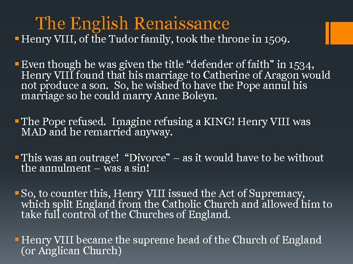 The English Renaissance § Henry VIII, of the Tudor family, took the throne in