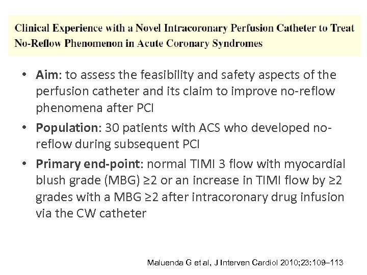 • Aim: to assess the feasibility and safety aspects of the perfusion catheter