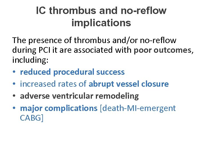 IC thrombus and no-reflow implications The presence of thrombus and/or no-reflow during PCI it