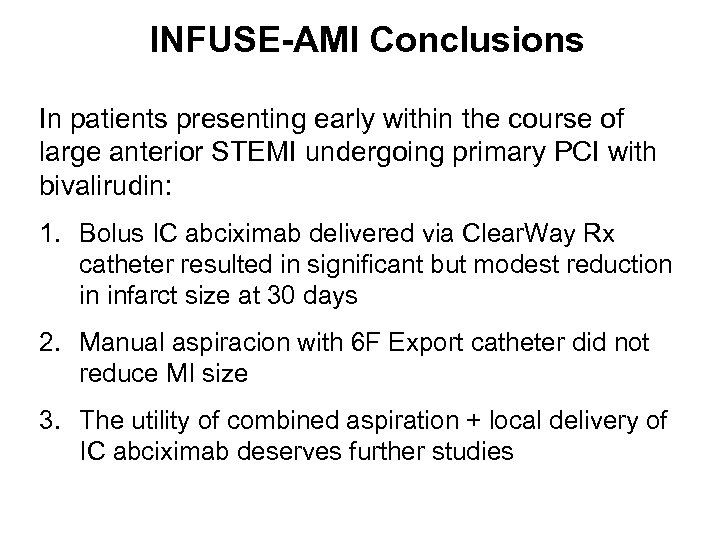 INFUSE-AMI Conclusions In patients presenting early within the course of large anterior STEMI undergoing
