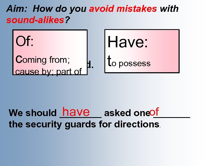 Aim: How do you avoid mistakes with sound-alikes? One of the Of: puppies is