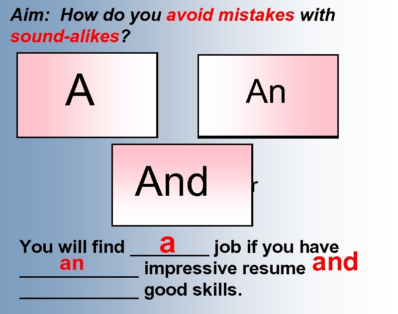 Aim: How do you avoid mistakes with sound-alikes? A large brown bear pawed the
