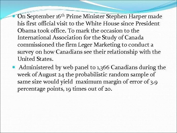 On September 16 th Prime Minister Stephen Harper made his first official visit