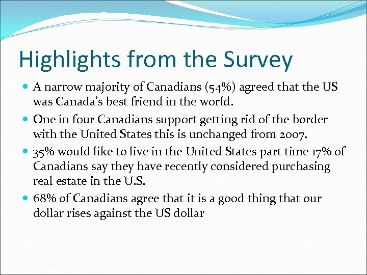 Highlights from the Survey A narrow majority of Canadians (54%) agreed that the US