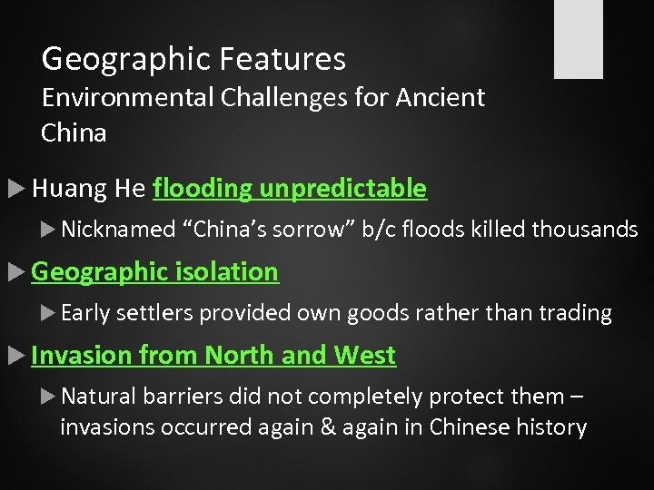 """Geographic Features Environmental Challenges for Ancient China Huang He flooding unpredictable Nicknamed """"China's sorrow"""""""