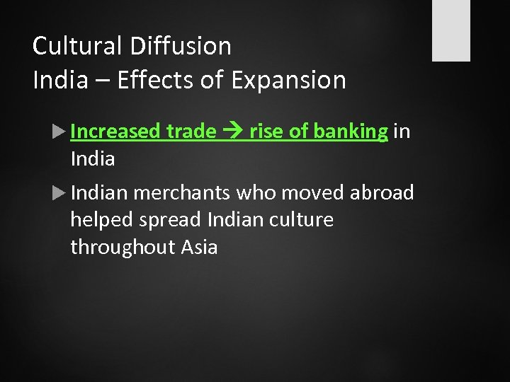 Cultural Diffusion India – Effects of Expansion Increased trade rise of banking in Indian