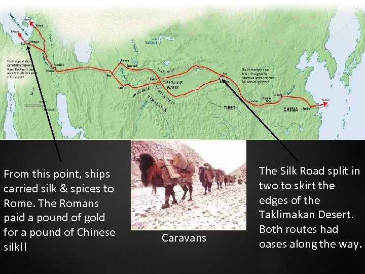 From this point, ships carried silk & spices to Rome. The Romans paid a