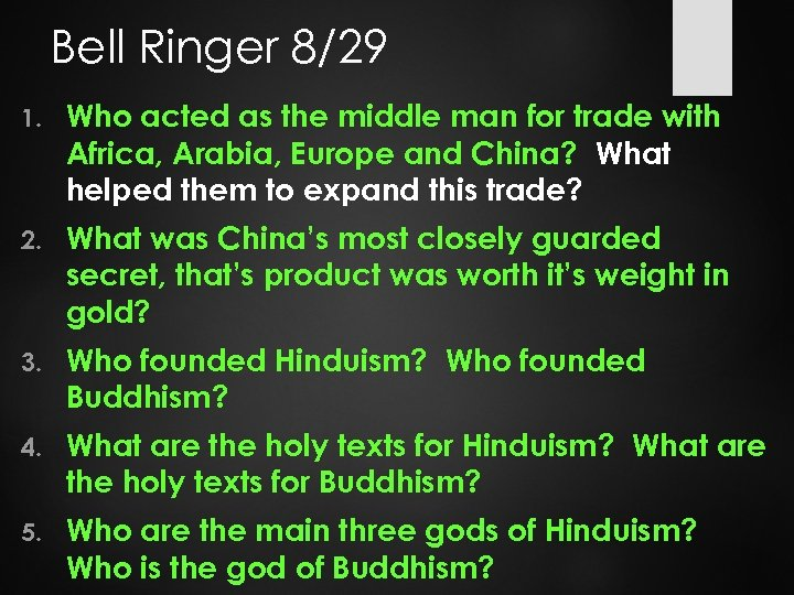 Bell Ringer 8/29 1. Who acted as the middle man for trade with Africa,