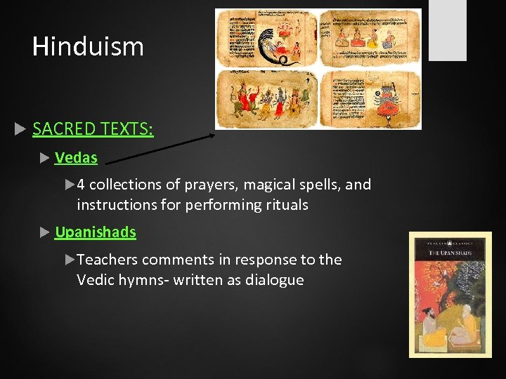 Hinduism SACRED TEXTS: Vedas 4 collections of prayers, magical spells, and instructions for performing