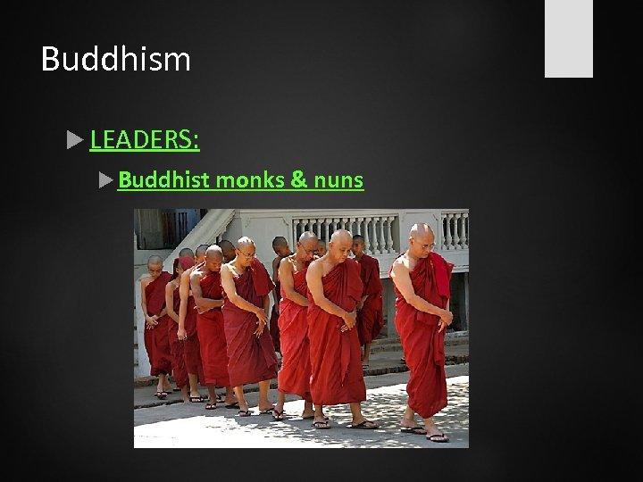 Buddhism LEADERS: Buddhist monks & nuns