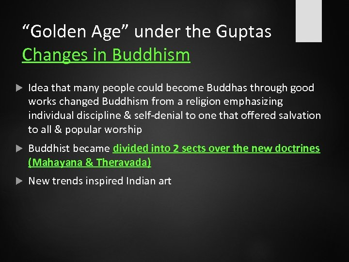 """""""Golden Age"""" under the Guptas Changes in Buddhism Idea that many people could become"""