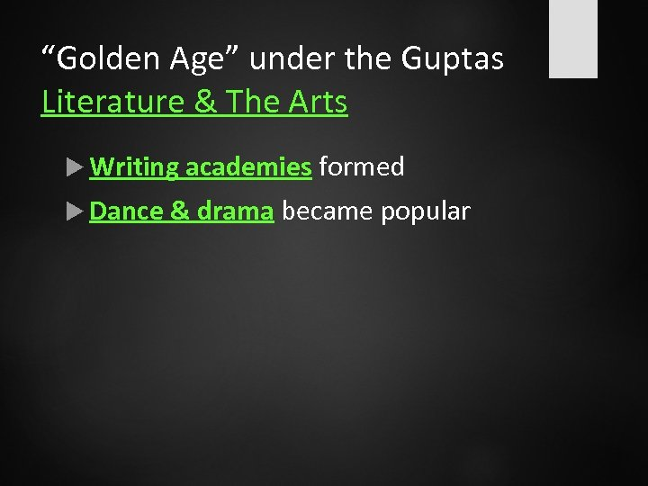 """""""Golden Age"""" under the Guptas Literature & The Arts Writing academies formed Dance &"""