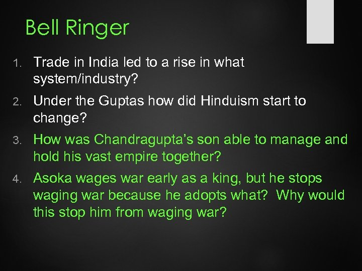 Bell Ringer 1. Trade in India led to a rise in what system/industry? 2.