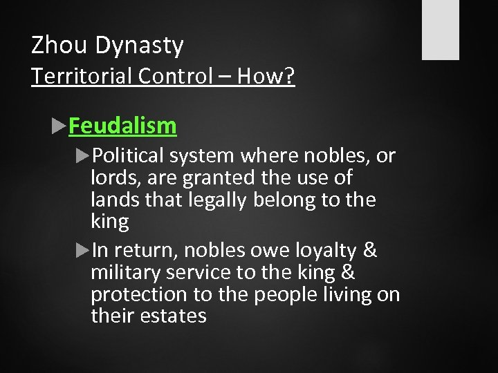 Zhou Dynasty Territorial Control – How? Feudalism Political system where nobles, or lords, are