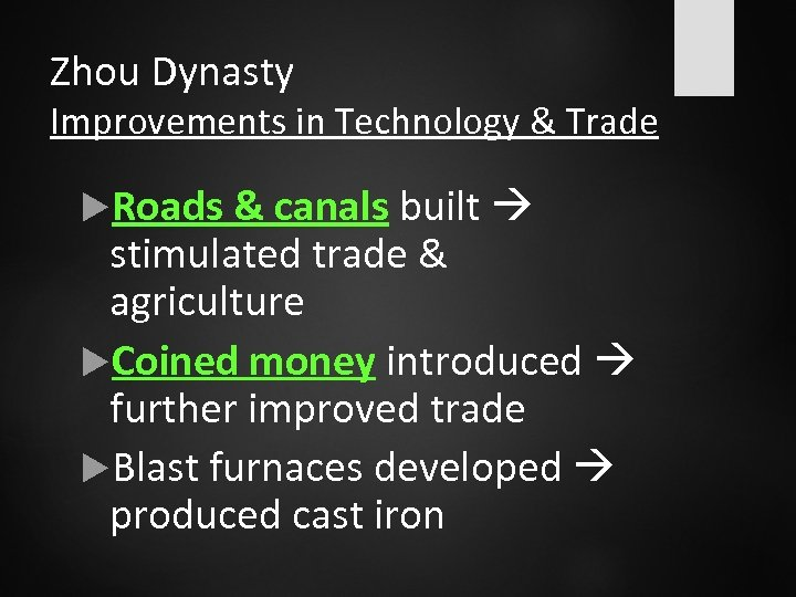 Zhou Dynasty Improvements in Technology & Trade Roads & canals built stimulated trade &