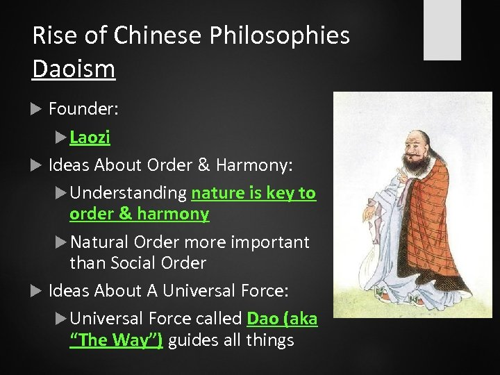 Rise of Chinese Philosophies Daoism Founder: Laozi Ideas About Order & Harmony: Understanding nature