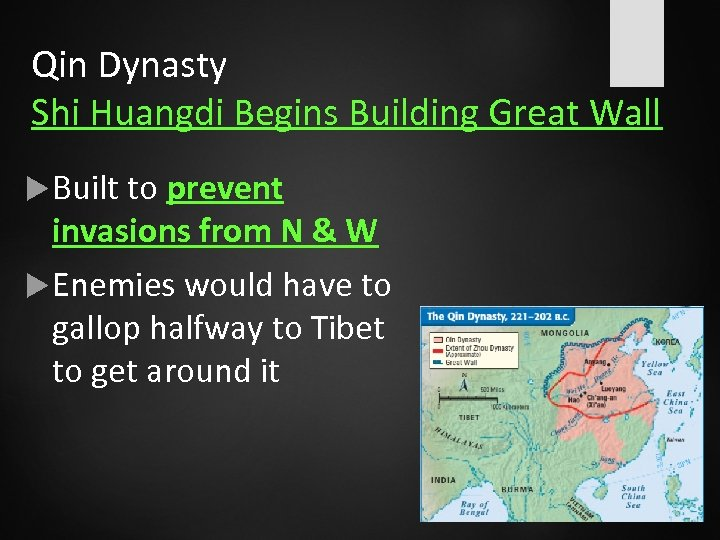 Qin Dynasty Shi Huangdi Begins Building Great Wall Built to prevent invasions from N
