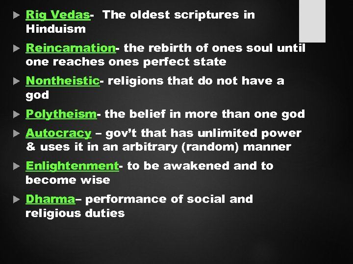 Rig Vedas- The oldest scriptures in Hinduism Reincarnation- the rebirth of ones soul