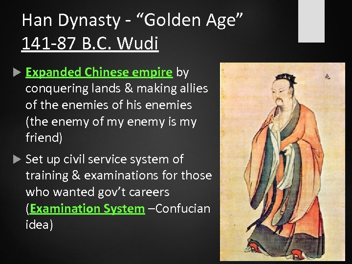 """Han Dynasty - """"Golden Age"""" 141 -87 B. C. Wudi Expanded Chinese empire by"""