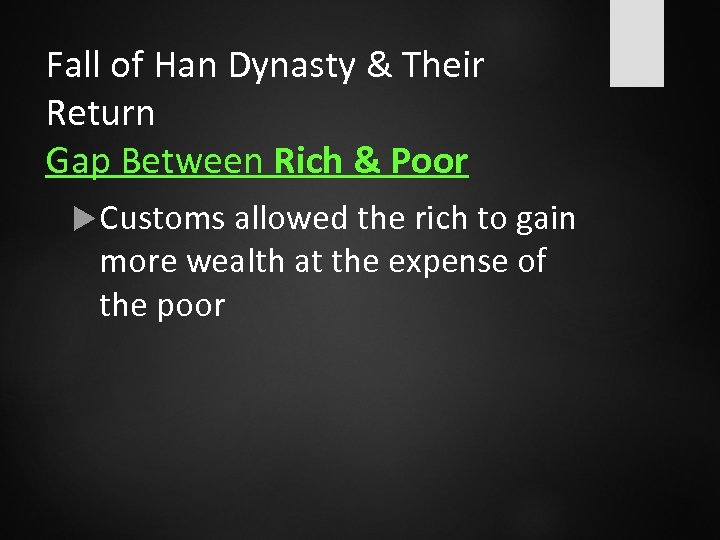 Fall of Han Dynasty & Their Return Gap Between Rich & Poor Customs allowed