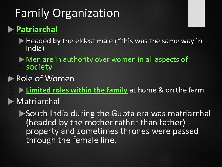 Family Organization Patriarchal Headed by the eldest male (*this was the same way in