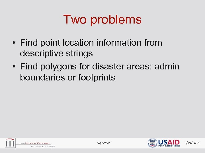 Two problems • Find point location information from descriptive strings • Find polygons for