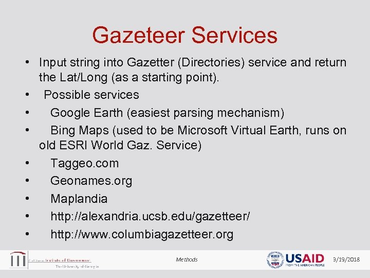 Gazeteer Services • Input string into Gazetter (Directories) service and return the Lat/Long (as