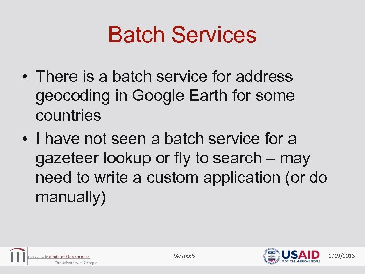 Batch Services • There is a batch service for address geocoding in Google Earth