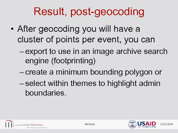 Result, post-geocoding • After geocoding you will have a cluster of points per event,