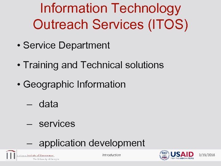 Information Technology Outreach Services (ITOS) • Service Department • Training and Technical solutions •