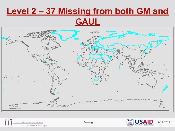 Level 2 – 37 Missing from both GM and GAUL Missing 3/19/2018
