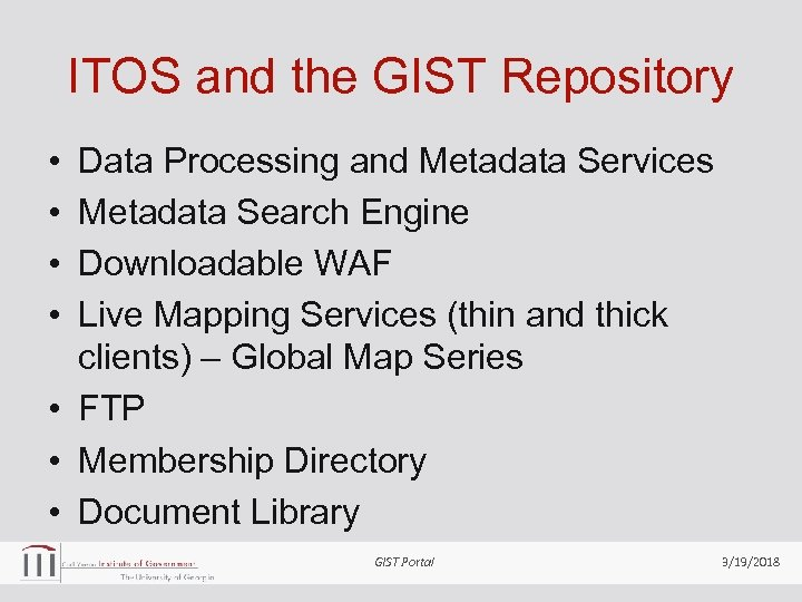 ITOS and the GIST Repository • • Data Processing and Metadata Services Metadata Search