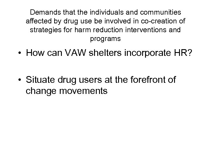 Demands that the individuals and communities affected by drug use be involved in co-creation