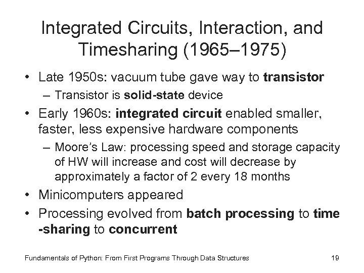 Integrated Circuits, Interaction, and Timesharing (1965– 1975) • Late 1950 s: vacuum tube gave