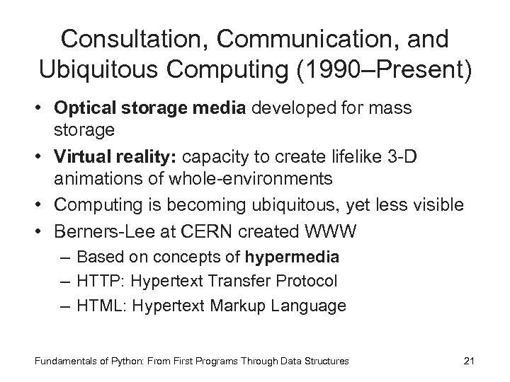 Consultation, Communication, and Ubiquitous Computing (1990–Present) • Optical storage media developed for mass storage