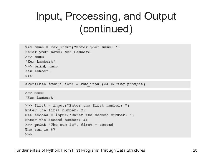 Input, Processing, and Output (continued) Fundamentals of Python: From First Programs Through Data Structures
