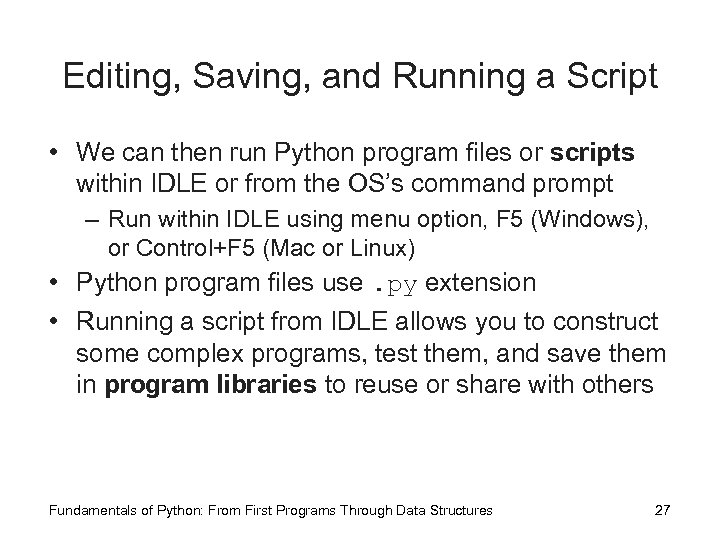 Editing, Saving, and Running a Script • We can then run Python program files