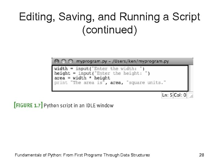 Editing, Saving, and Running a Script (continued) Fundamentals of Python: From First Programs Through